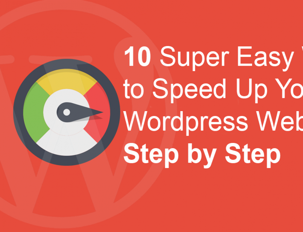 10 Super Easy Ways to Speed Up Your WordPress Website Step by Step